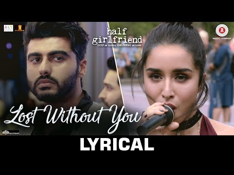 Lost Without You - Lyrical | Half Girlfriend | Arjun K & Shraddha K | Ami Mishra & Anushka Shahaney