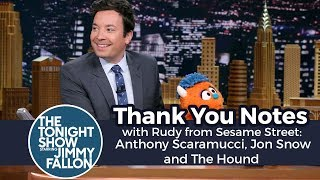 Thank You Notes with Rudy from Sesame Street: Anthony Scaramucci, Jon Snow and The Hound