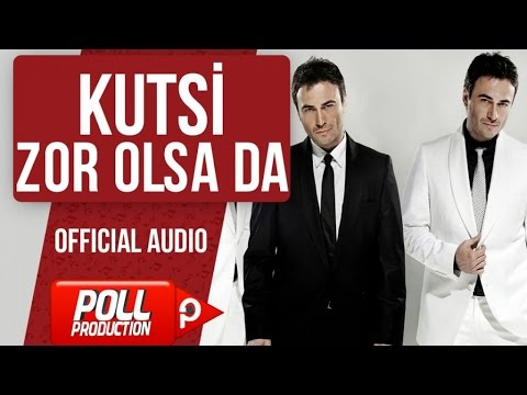 Kutsi - Zor Olsa Da - ( Official Audio )