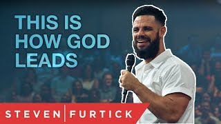 THIS Is How God Leads | Pastor Steven Furtick