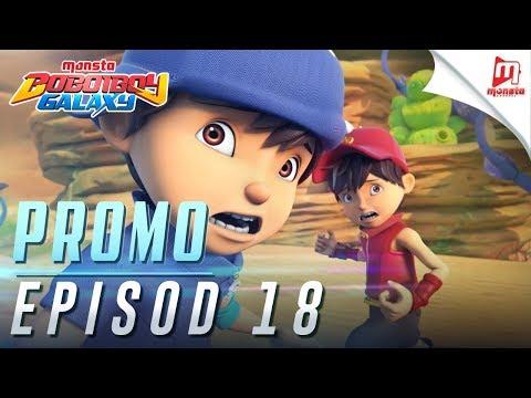 BoBoiBoy Galaxy - Promo Episod 18 (JUMAAT, 29 DISEMBER, 5 PTG)