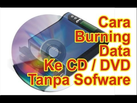 Cara Burning Tanpa Sorware