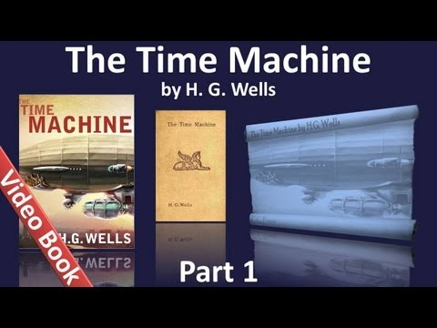 Part 1 - The Time Machine Audiobook by H. G. Wells (Chs 01-06)