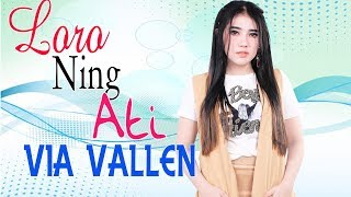 Via Vallen - Loro Ning Ati [OFFICIAL]