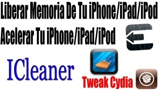 Tweak | Liberar Memoria & Acelerar Tu iPhone/iPad/iPod Touch Con Jailbreak  |iCleaner|
