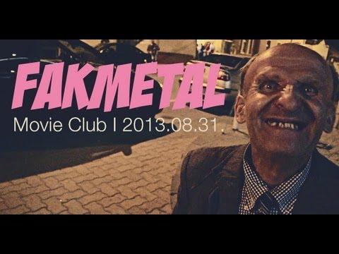 Fakmetal Nyárzáró Party I Movie Club I 2013.08.31.