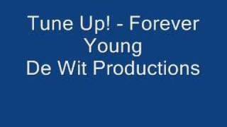 Watch Tune Up Forever Young video