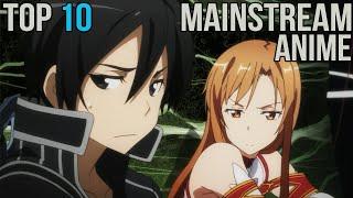Top 10 Mainstream/Popular Anime