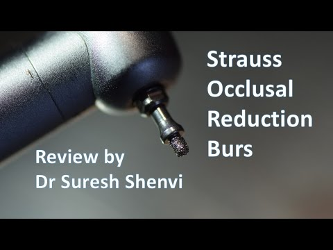 Strauss Occlusal Reduction Burs- Review by Dr Suresh Shenvi