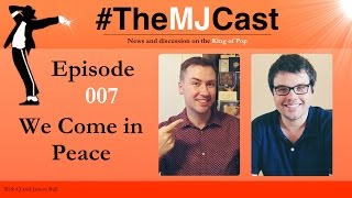 The MJCast - Episode 007: We Come in Peace