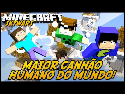 Minecraft: MAIOR CANHÃO HUMANO DO MUNDO SKYWARS