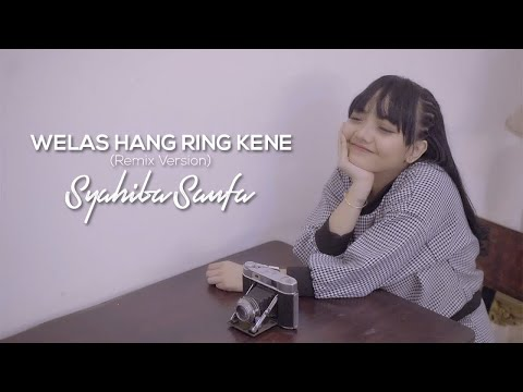 Syahiba Saufa - Welas Hang Ring Kene (Remix Version) - (Official Music Video)