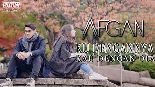 Afgan Ku Dengannya Kau Dengan Dia Official Music Audio