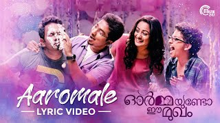 Aaromale - Ormayundo Ee Mukham | Vineet Sreenivasan| Namitha Pramod| Full song HD Lyrical Video