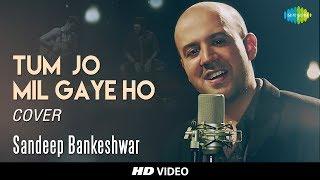 Tum Jo Mil Gaye Ho  Cover I Sandeep BankeshwarIHD