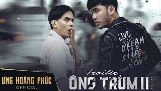 TRAILER ÔNG TRÙM 2   ƯNG HOÀNG PHÚC   BẪY CỌP