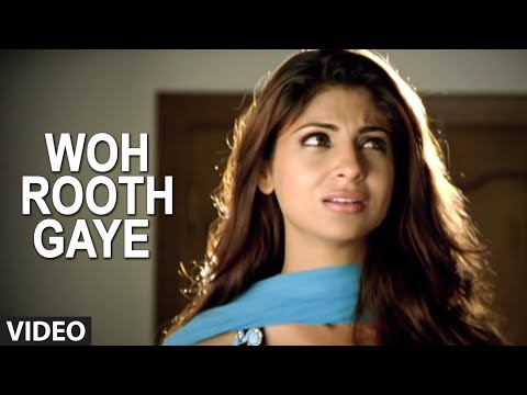 Woh Rooth Gaye  - Very Sad Indian Song