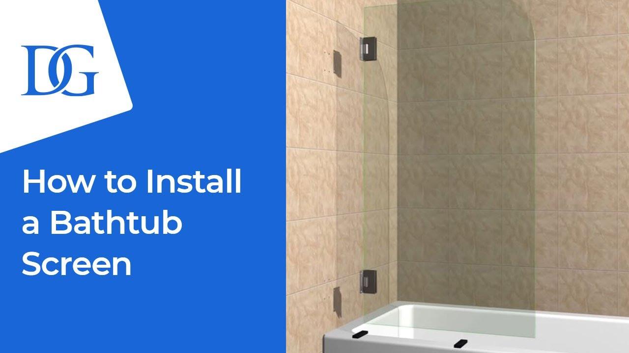 How To Install A Bathtub Screen Diy Installation