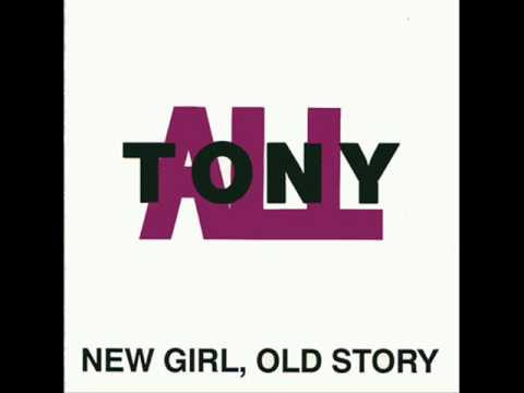 All - Tonyall - New Girl Old Story
