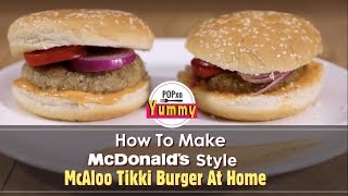 How To Make McDonald's Style McAloo Tikki Burger At Home - POPxo Yummy