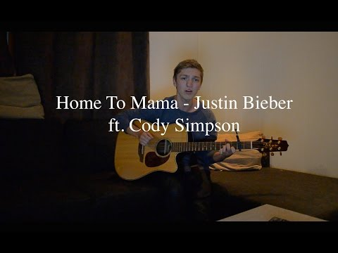 Justin Bieber ft. Cody Simpson - Home To Mama (Acoustic Cover)