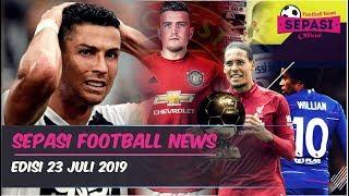 Ronaldo Diputus Tidak Bersalah🤲MU Segera Dapatkan Maguire👍🏻Willian Pakai No. 10⚽️Berita Bola Terbaru