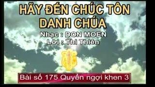 HÃY ĐẾN CHÚC TÔN DANH CHÚA (Nhạc hoà tấu)
