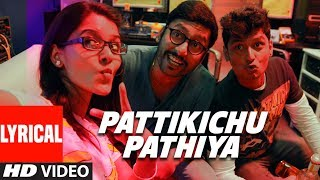 Pattikichu Pathiya Lyrical Song   Kee Tamil Movie   Jiiva,Nikki Galrani,Anaika Soti,Rj Balaji