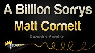 Matt Cornett - A Billion Sorrys (Karaoke Version)