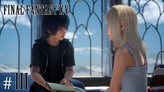 MESSAGE TO BAE - Final Fantasy XV Walkthrough: Part 3