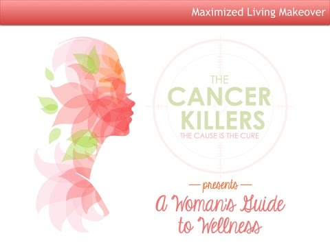 Max Health Chiropractic Presents: Cancer Killers 2015 - A Woman's Guide to Wellness