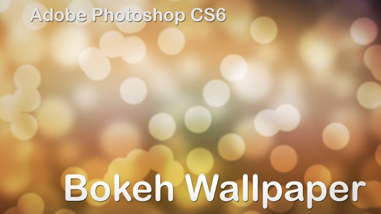 Bokeh Background Photoshop New Adobe Photoshop Cs6 Bokeh
