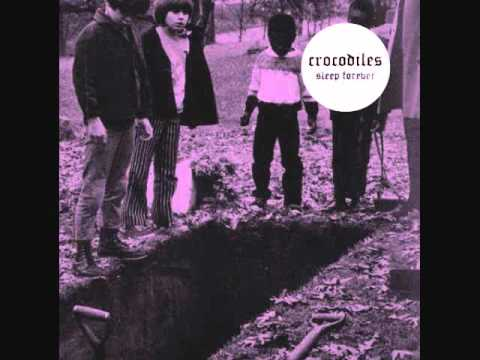 Crocodiles - All My Hate And My Hexes Are For You