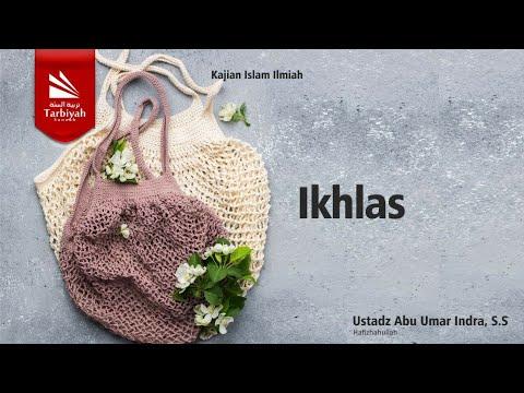 Tazkiyatun Nufus Bab Ikhlas | Ustadz Abu Umar Indra