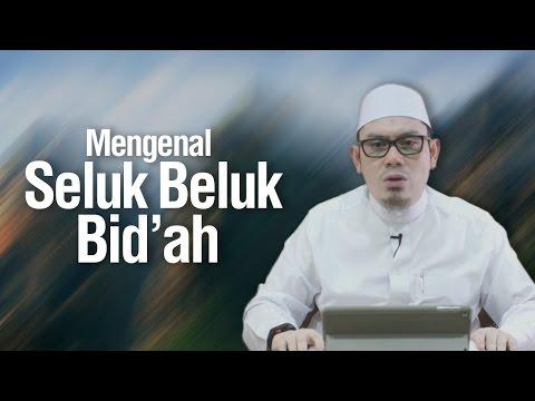 Ustadz Ahmad Zainuddin Al-Banjary - Mengenal Seluk Beluk Bid'ah