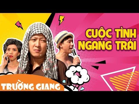 Hài Kịch CUỘC TÌNH NGANG TRÁI - Trấn Thành, Trường Giang, Thu Trang, Lâm Vỹ Dạ