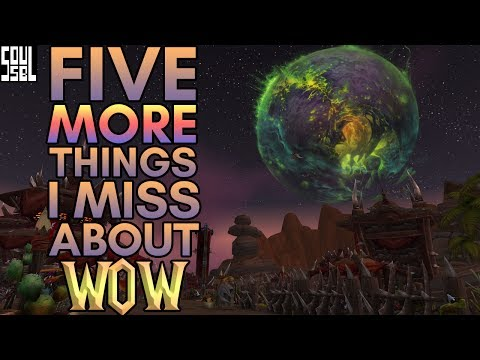 5 MORE things I miss about the World of Warcraft.