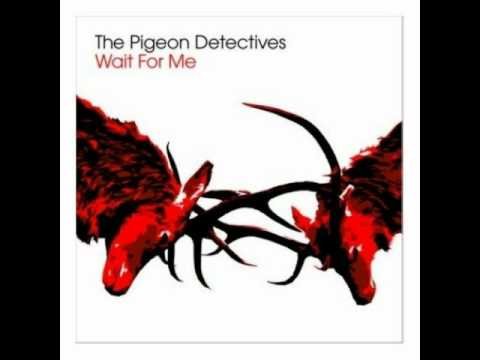 The Pigeon Detectives - Wait For Me