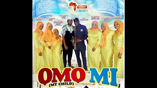 LATEST ISLAMIC MUSIC - OMO MI