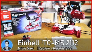 Einhell TC-MS 2112 Mitre Saw [Recensione - Review] Sub English