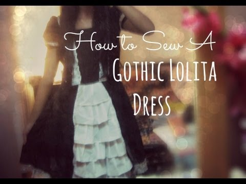 How to Sew a Gothic Lolita Dress