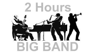 Jazz and Big Band: 2 Hours of Big Band Music and Big Band Jazz Music Video Collection