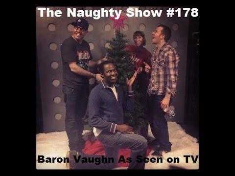 The Naughty Show #178: Baron Vaughn As Seen On TV