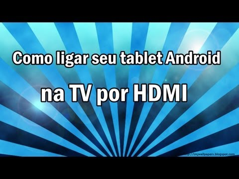 Como ligar seu tablet Android na TV por HDMI