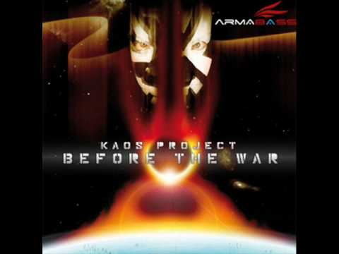 The Kaos Project - Before the war - The Artstylerz Remix