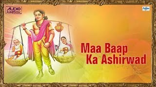 Download Beautiful 12 Mata Pita Bhajan Songs - Maa Baap Ka Ashirwad | Mata Pita Ke Charno Mein Swarg Hai 3Gp Mp4