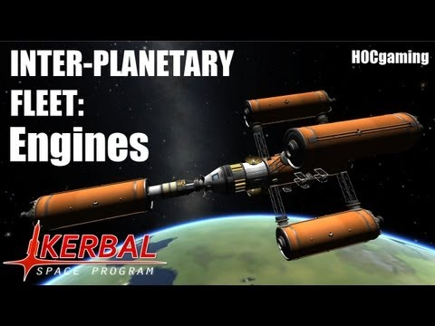 Inter-Planetary Fleet: Engines (Episode 2) - Kerbal Space Program