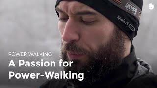 A Passion for Power Walking | Power Walking