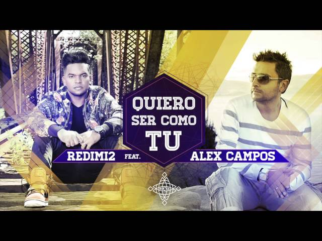 QUIERO SER COMO TU - REDIMI2 feat ALEX CAMPOS (AUDIO)