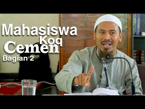 Ceramah Islam: Mahasiswa Koq Cemen (Bagian 2) - Ustadz Ahmad MZ